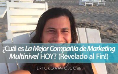 ¿Cuál es La Mejor Compañía de Marketing Multinivel HOY? (Revelado al Fin!)