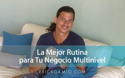 La Mejor Rutina para Tu Negocio Multinivel