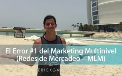 El Error #1 del Marketing Multinivel (Redes de Mercadeo – MLM)