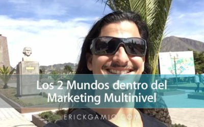 Los 2 Mundos Dentro del Marketing Multinivel