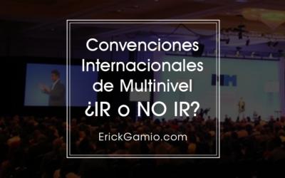 Convenciones Internacionales de Multinivel ¿Ir o no Ir?