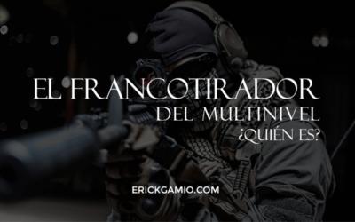 ¿Qué es un Francotirador del Multinivel? Si eres uno, estás en problemas…