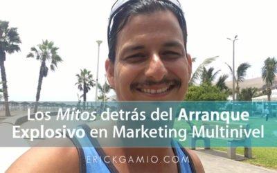 Los Mitos detrás del Arranque Explosivo en Marketing Multinivel