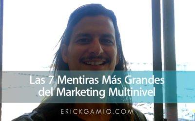 Las 7 Mentiras Más Grandes del Marketing Multinivel