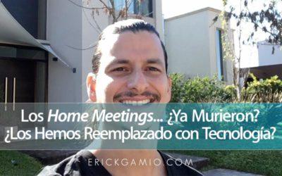Los Home Meetings… ¿Ya Murieron? ¿Los Hemos Reemplazado con Tecnología?