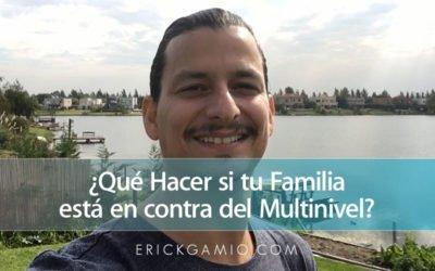 ¿Qué Hacer si tu Familia está en contra del Multinivel?