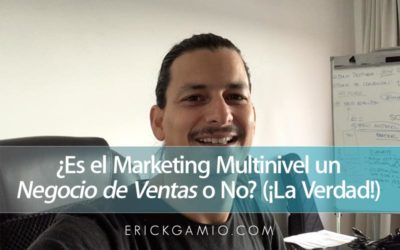 ¿Es el Marketing Multinivel un Negocio de Ventas o No? (¡La Verdad!)