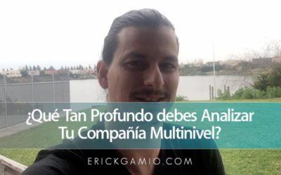 ¿Qué Tan Profundo debes Analizar Tu Compañía Multinivel?