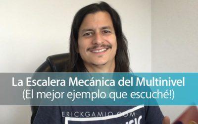 La Escalera Mecánica del Multinivel (El mejor ejemplo que escuché!)