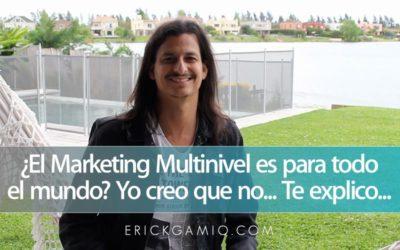 El Marketing Multinivel es para todo el mundo? Yo creo que no… Te explico…