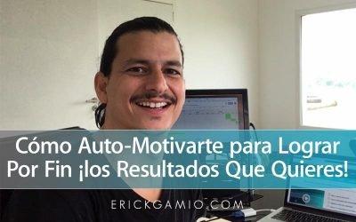 Como Auto-Motivarte Para Lograr Por Fin los Resultados Que Quieres!