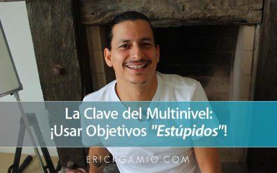 """La Clave del Multinivel: ¡Usar Objetivos """"Estúpidos""""! Te Explico…"""