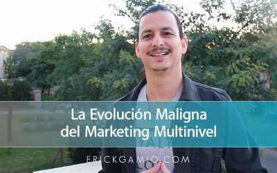 La Evolución Maligna del Marketing Multinivel