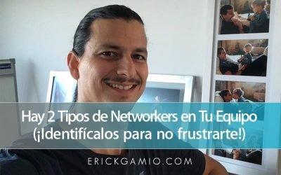 Hay 2 Tipos de Networkers en Tu Equipo (¡Identifícalos para no frustrarte!)