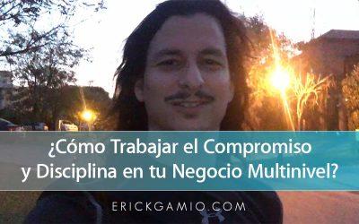 ¿Cómo Trabajar el Compromiso y Disciplina en tu Negocio Multinivel?