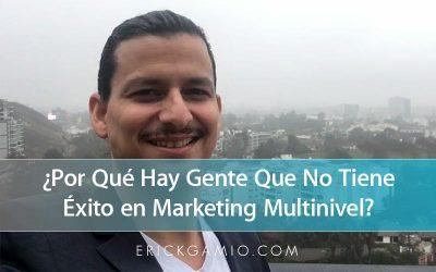 ¿Por Qué Hay Gente Que No Tiene Éxito en Marketing Multinivel?