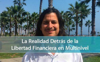 La Realidad Detrás de La Libertad Financiera en Multinivel