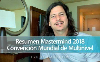 Resumen Mastermind 2018 – Convención Mundial de Multinivel