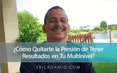 ¿Cómo Quitarte la Presión de Tener Resultados en Tu Multinivel?