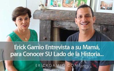 Erick Gamio Entrevista a su Mamá, para Conocer SU Lado de la Historia…