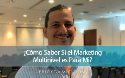 ¿Cómo Saber Si el Marketing Multinivel es Para Mi?