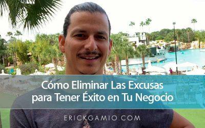Cómo Eliminar Las Excusas para Tener Éxito en Tu Negocio