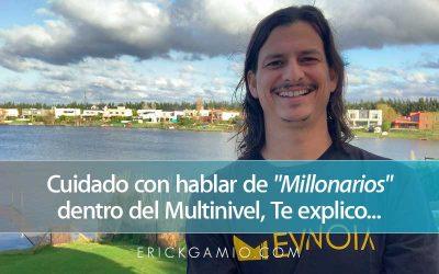 Cuidado con hablar de «Millonarios» dentro del Multinivel, Te explico…