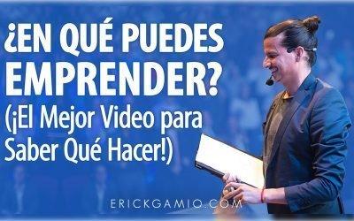 ¿En Qué Puedes Emprender? (¡El Mejor Video Para Saber Qué Hacer!)