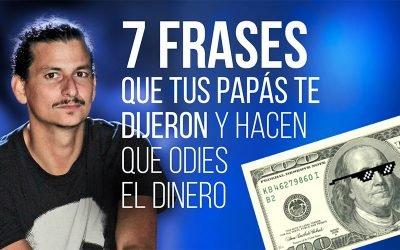 El Dinero Te Rechaza Por Estas 7 Frases Que Escuchaste Sobre Él…