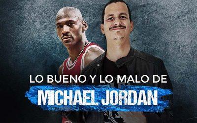 7 Lecciones Positivas de Michael Jordan y 3 Negativas para Negocios