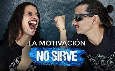 La Motivación No Sirve (Pero esto sí!!)