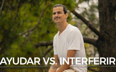 La Diferencia entre Ayudar e Interferir