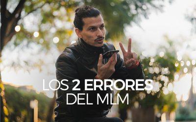 Los 2 Errores del MLM