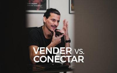 Vender vs. Conectar