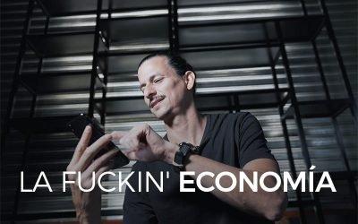 La Fuckin' Economía